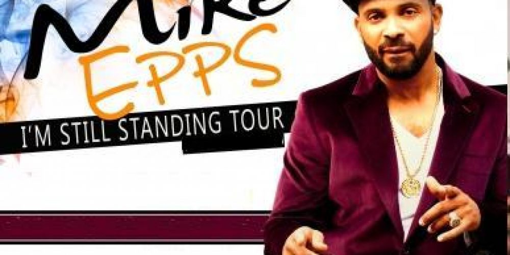 """Mike Epps: """"I'm Still Standing"""" Comedy Tour"""